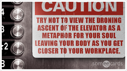 droning-elevator-job-warning-sign-workplace-ecards-someecards.png